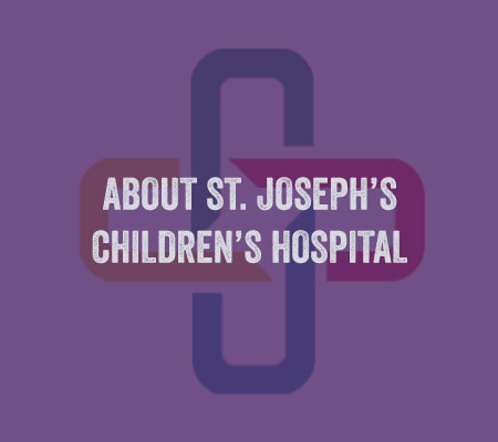 More About St. Joseph's Children's Hospital