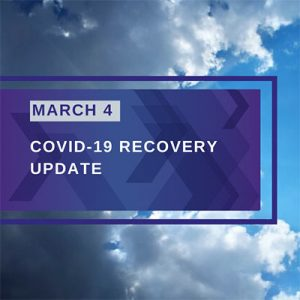 March 4th COVID-19 Recovery Update