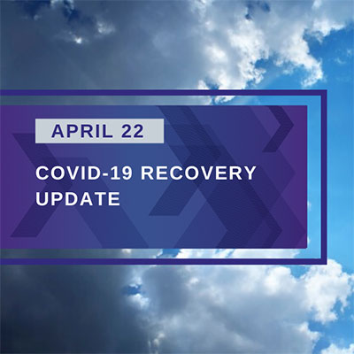 April 22 COVID-19 Recovery Update